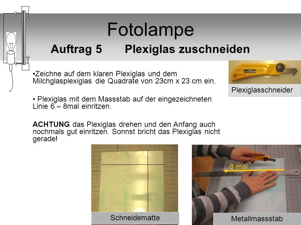 Fotolampe Auftrag 5 Plexiglas zuschneiden Zeichne auf dem klaren Plexiglas und dem Milchglasplexiglas die Quadrate von 23cm x 23 cm ein. Plexiglas mit
