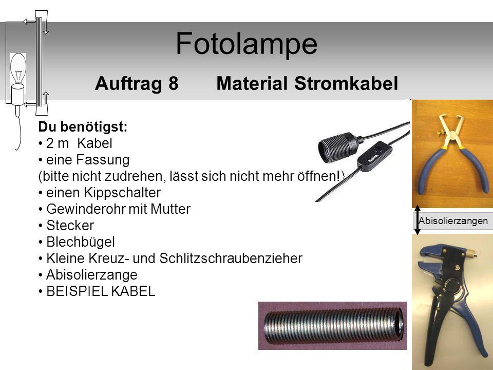Fotolampe Auftrag 8 Material Stromkabel Du benötigst: 2 m Kabel eine Fassung (bitte nicht zudrehen, lässt sich nicht mehr öffnen!) einen Kippschalter