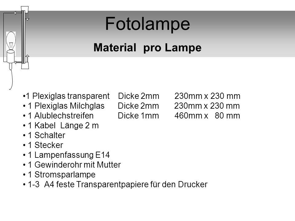Fotolampe Material pro Lampe 1 Plexiglas transparent Dicke 2mm 230mm x 230 mm 1 Plexiglas Milchglas Dicke 2mm 230mm x 230 mm 1 Alublechstreifen Dicke