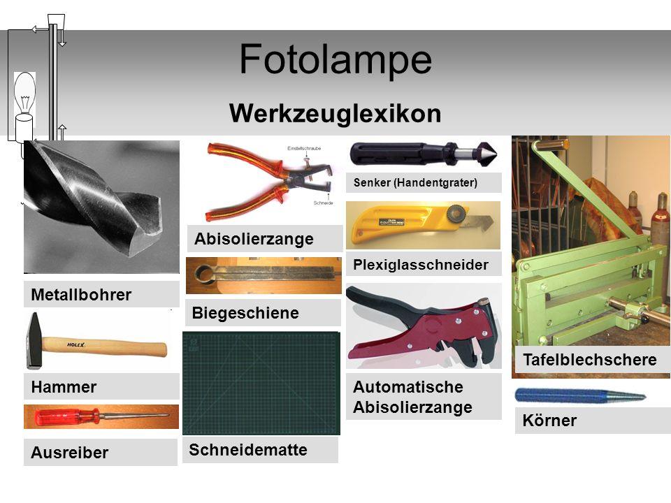 Fotolampe Werkzeuglexikon Tafelblechschere Körner Ausreiber Senker (Handentgrater) Plexiglasschneider Automatische Abisolierzange Abisolierzange Biege