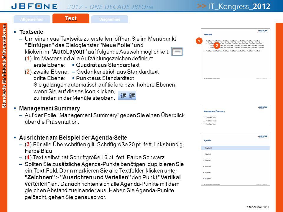 Titel der Präsentation | JBFOne 2012 | Seite 20 Copyright © JBFOne 2012 Text AllgemeinesDiagramme Textseite –Um eine neue Textseite zu erstellen, öffn
