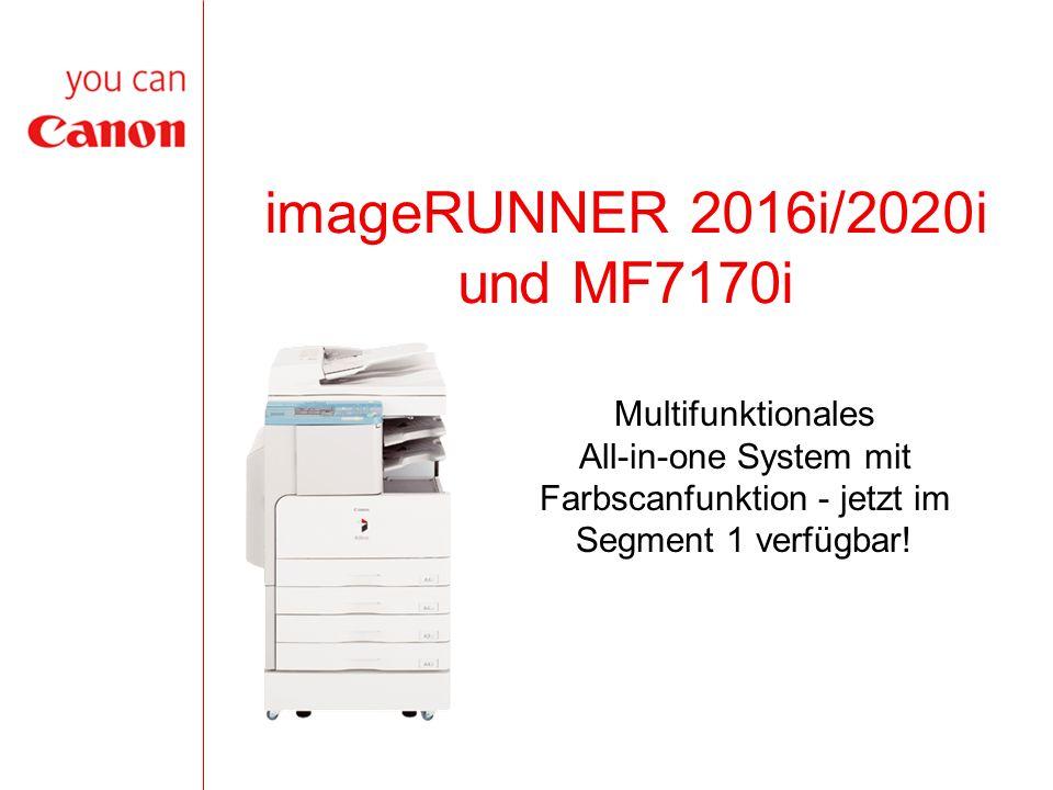 imageRUNNER 2016i/2020i und MF7170i Multifunktionales All-in-one System mit Farbscanfunktion - jetzt im Segment 1 verfügbar!