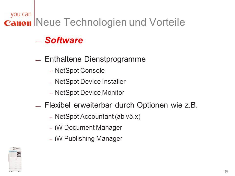 10 Neue Technologien und Vorteile Enthaltene Dienstprogramme NetSpot Console NetSpot Device Installer NetSpot Device Monitor Flexibel erweiterbar durc