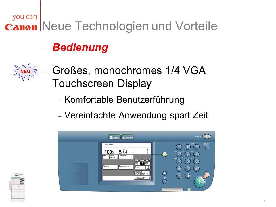 4 Neue Technologien und Vorteile Großes, monochromes 1/4 VGA Touchscreen Display Komfortable Benutzerführung Vereinfachte Anwendung spart Zeit NEU Bed