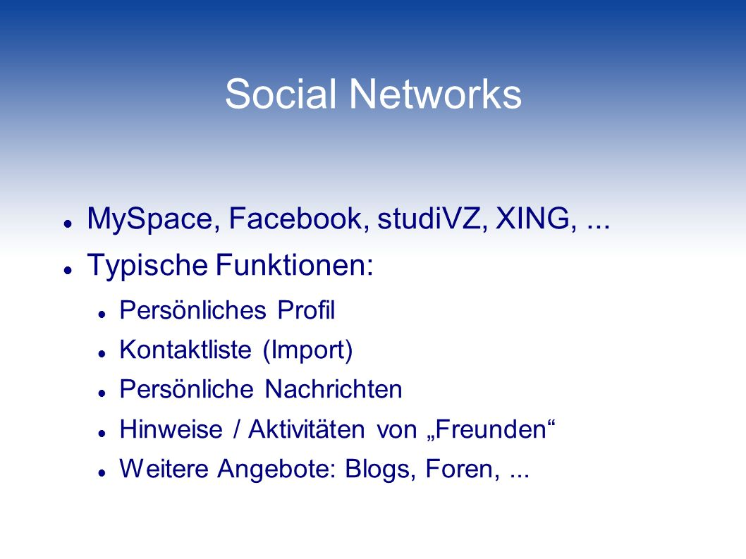 Social Networks MySpace, Facebook, studiVZ, XING,...