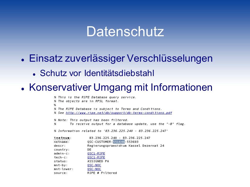 Datenschutz Einsatz zuverlässiger Verschlüsselungen Schutz vor Identitätsdiebstahl Konservativer Umgang mit Informationen