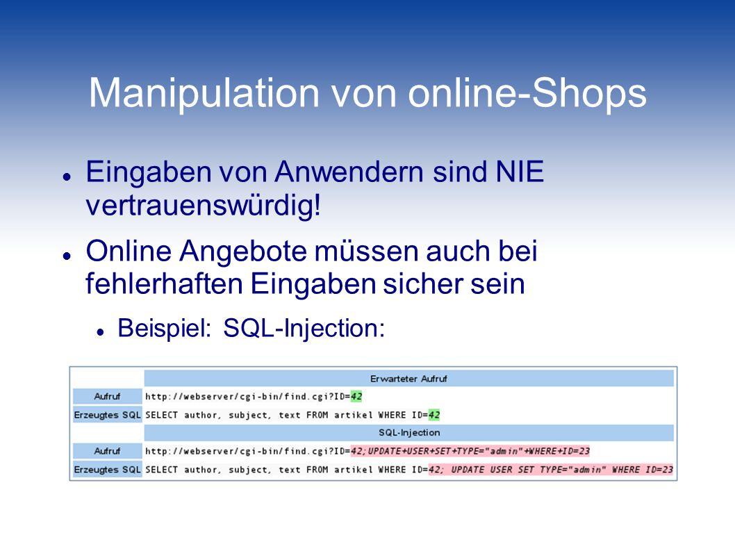 Manipulation von online-Shops Eingaben von Anwendern sind NIE vertrauenswürdig! Online Angebote müssen auch bei fehlerhaften Eingaben sicher sein Beis
