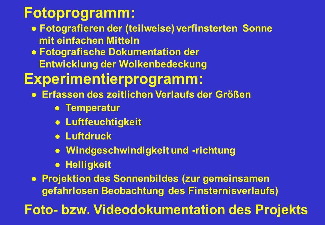 Fotoprogramm: Fotografieren der (teilweise) verfinsterten Sonne mit einfachen Mitteln Experimentierprogramm: Projektion des Sonnenbildes (zur gemeinsa
