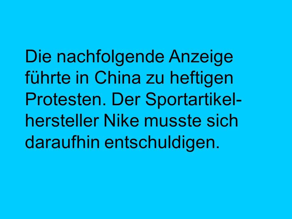 Die nachfolgende Anzeige führte in China zu heftigen Protesten. Der Sportartikel- hersteller Nike musste sich daraufhin entschuldigen.
