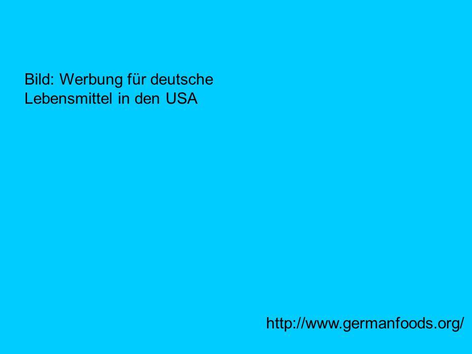 http://www.germanfoods.org/ Bild: Werbung für deutsche Lebensmittel in den USA