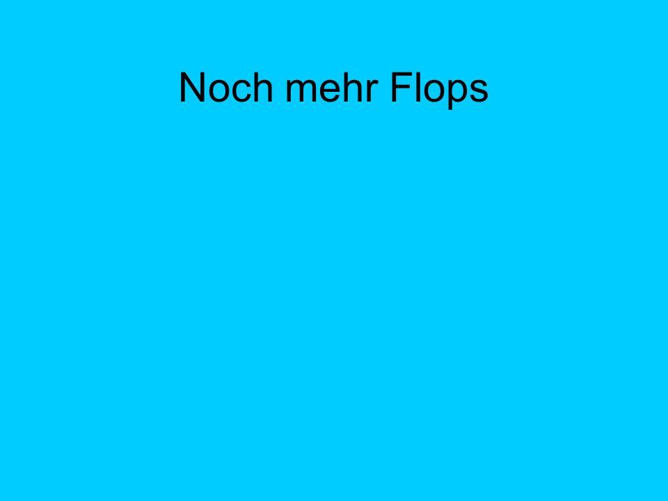 Noch mehr Flops
