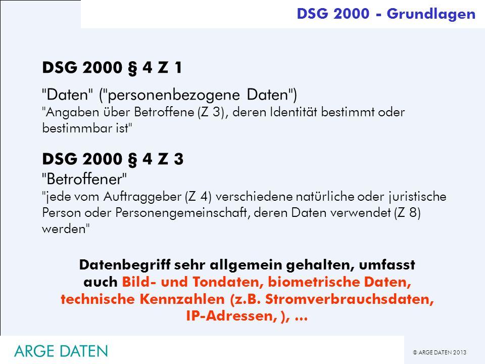 © ARGE DATEN 2013 ARGE DATEN DSG 2000 § 4 Z 1