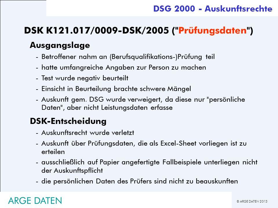 © ARGE DATEN 2013 ARGE DATEN DSK K121.017/0009-DSK/2005 (