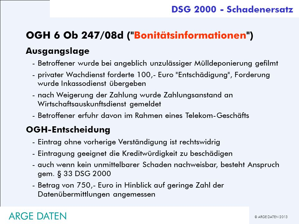 © ARGE DATEN 2013 ARGE DATEN DSG 2000 - Schadenersatz OGH 6 Ob 247/08d (