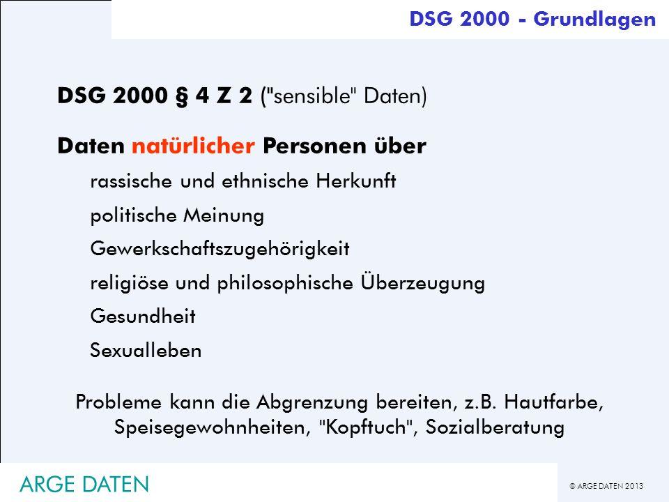 © ARGE DATEN 2013 ARGE DATEN DSG 2000 § 4 Z 2 (