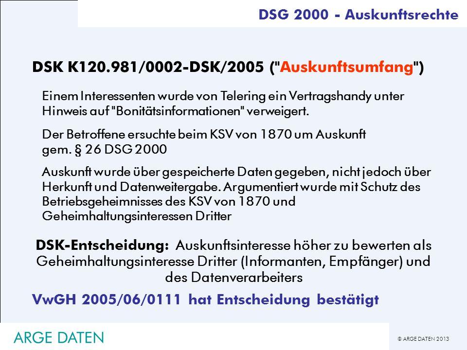 © ARGE DATEN 2013 ARGE DATEN DSK K120.981/0002-DSK/2005 (