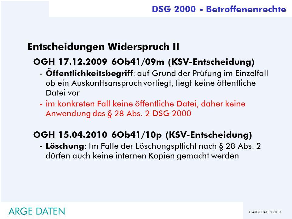 © ARGE DATEN 2013 ARGE DATEN Entscheidungen Widerspruch II OGH 17.12.2009 6Ob41/09m (KSV-Entscheidung) -Öffentlichkeitsbegriff: auf Grund der Prüfung