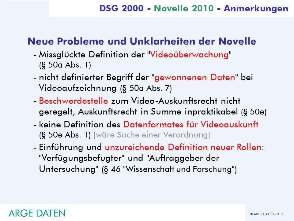 © ARGE DATEN 2013 ARGE DATEN Neue Probleme und Unklarheiten der Novelle -Missglückte Definition der