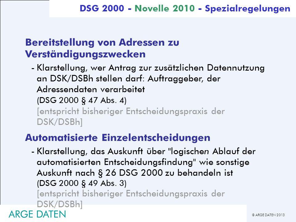 © ARGE DATEN 2013 ARGE DATEN Bereitstellung von Adressen zu Verständigungszwecken -Klarstellung, wer Antrag zur zusätzlichen Datennutzung an DSK/DSBh