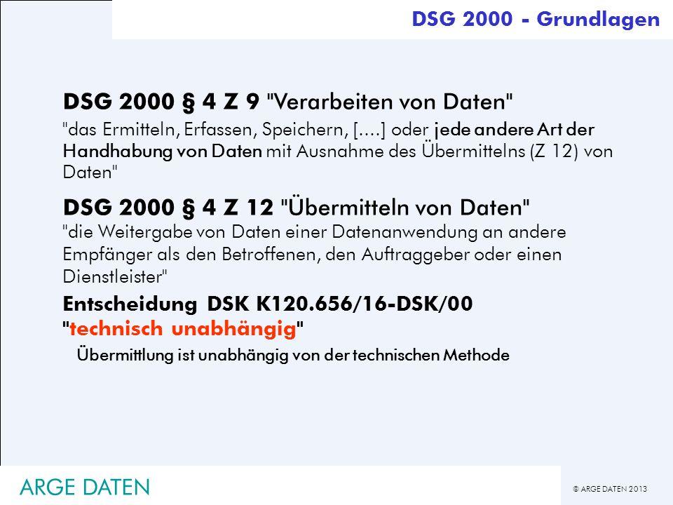 © ARGE DATEN 2013 ARGE DATEN DSG 2000 § 4 Z 9