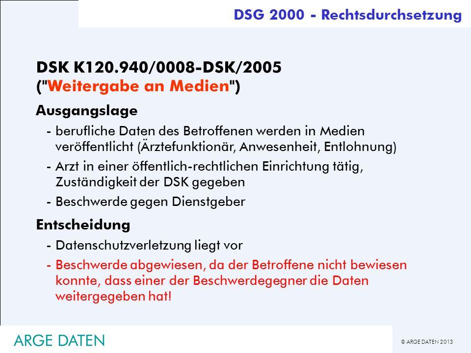 © ARGE DATEN 2013 ARGE DATEN DSK K120.940/0008-DSK/2005 (