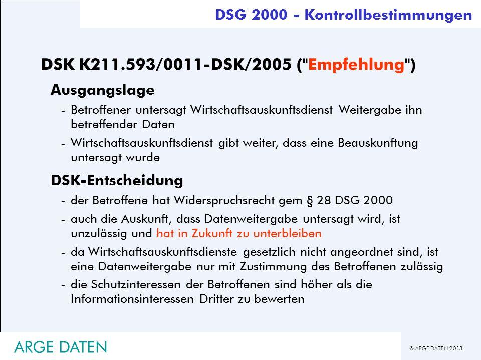 © ARGE DATEN 2013 ARGE DATEN DSK K211.593/0011-DSK/2005 (