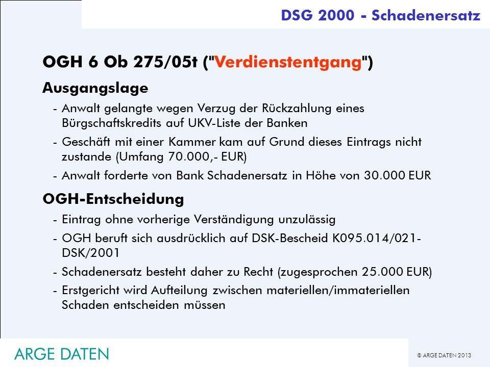 © ARGE DATEN 2013 ARGE DATEN DSG 2000 - Schadenersatz OGH 6 Ob 275/05t (