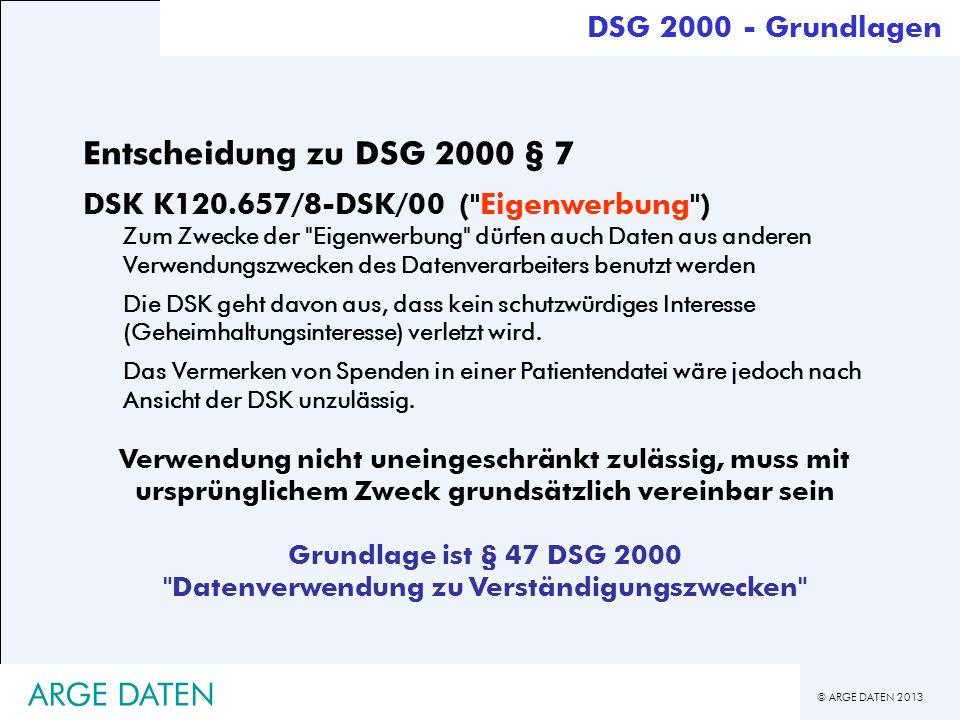 © ARGE DATEN 2013 ARGE DATEN Entscheidung zu DSG 2000 § 7 DSK K120.657/8-DSK/00 (