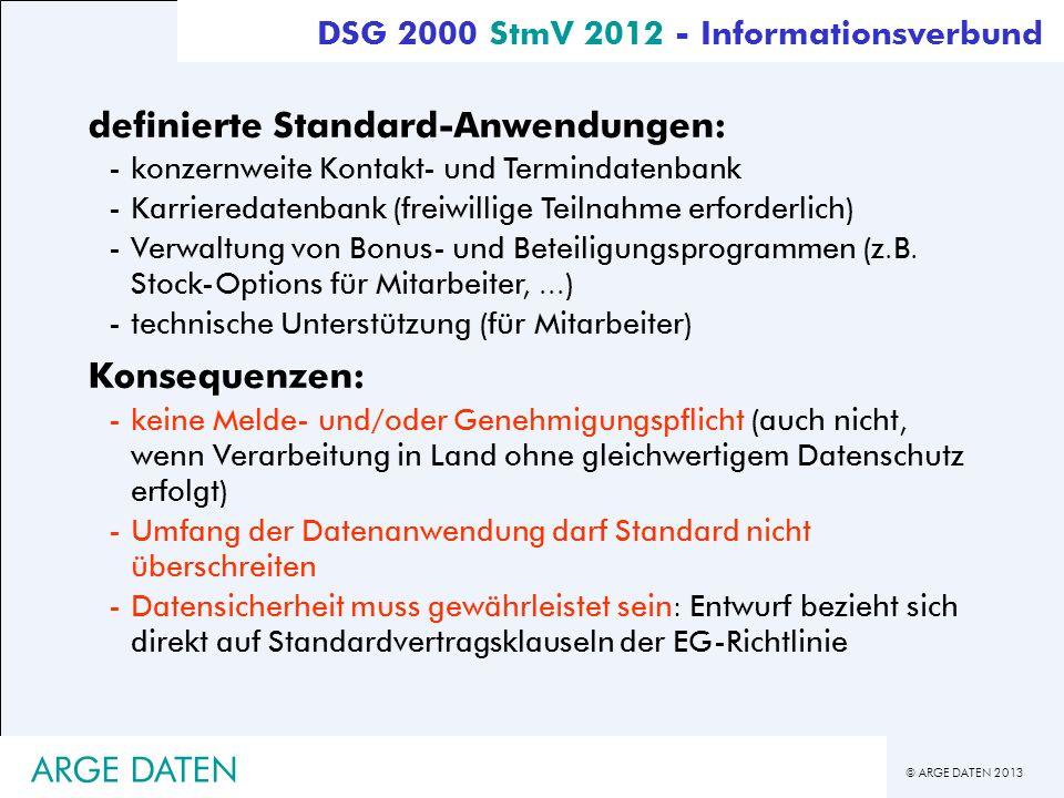 © ARGE DATEN 2013 ARGE DATEN definierte Standard-Anwendungen: -konzernweite Kontakt- und Termindatenbank -Karrieredatenbank (freiwillige Teilnahme erf