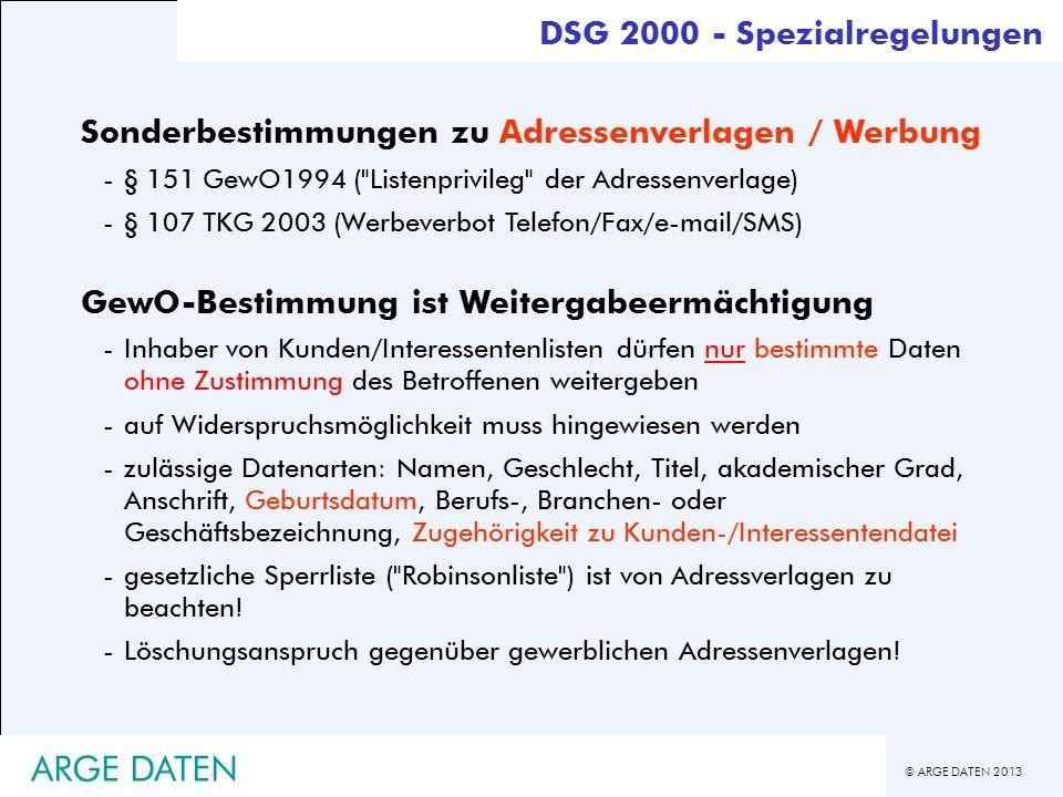 © ARGE DATEN 2013 ARGE DATEN Sonderbestimmungen zu Adressenverlagen / Werbung -§ 151 GewO1994 (
