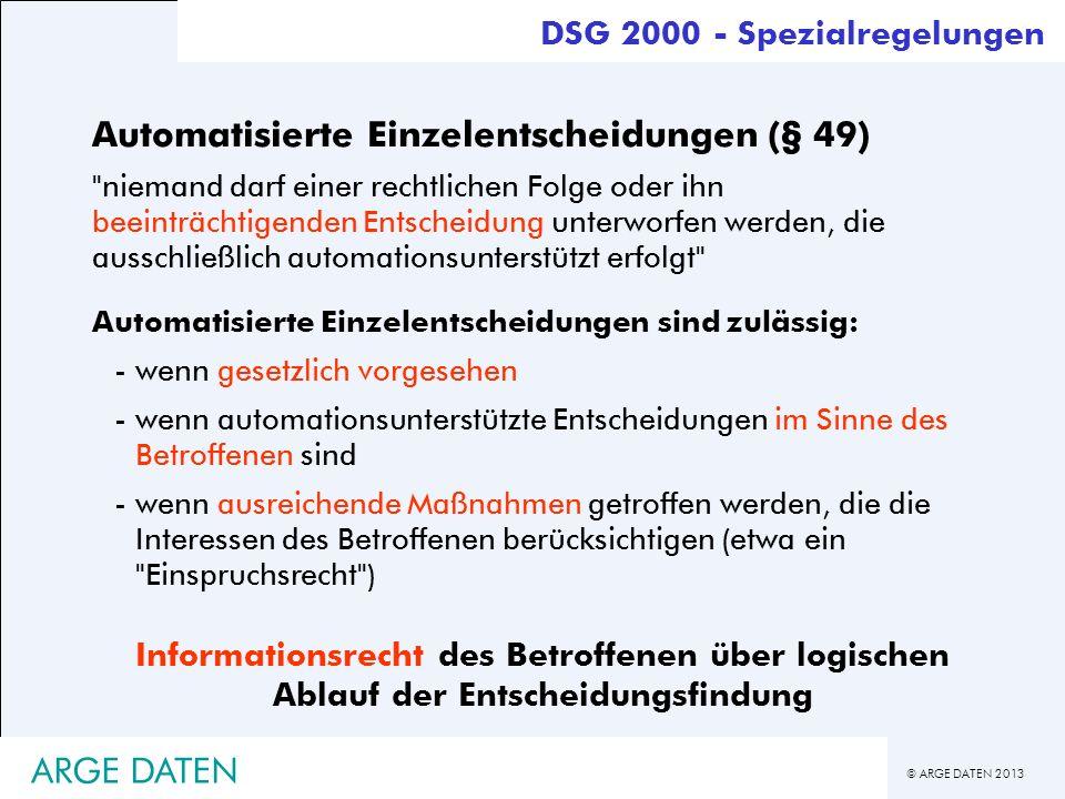 © ARGE DATEN 2013 ARGE DATEN Automatisierte Einzelentscheidungen (§ 49)