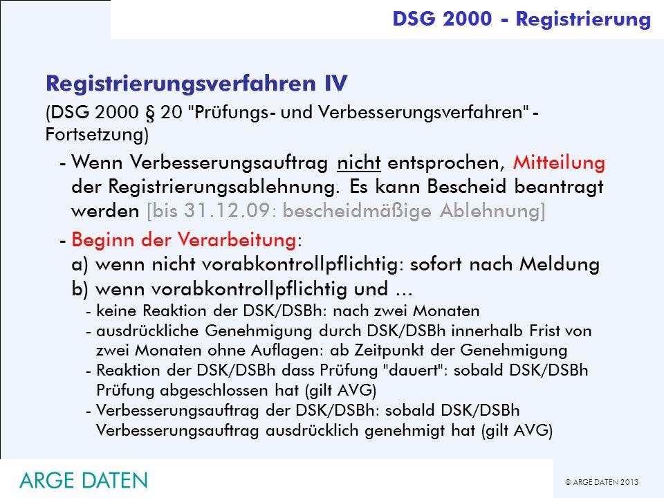 © ARGE DATEN 2013 ARGE DATEN Registrierungsverfahren IV (DSG 2000 § 20