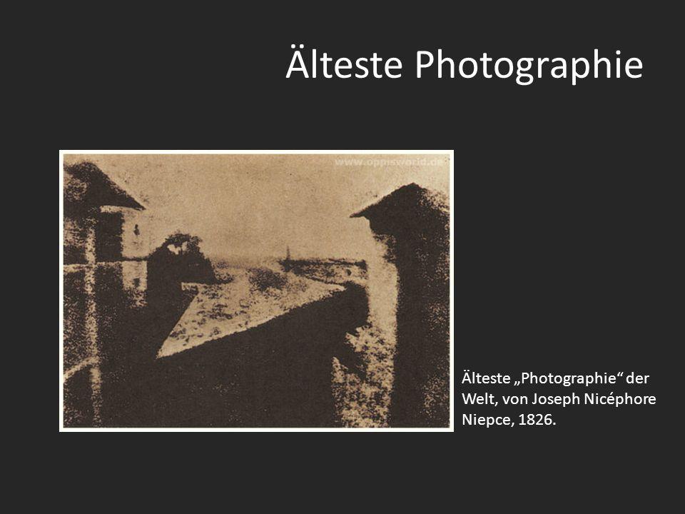 Älteste Photographie Älteste Photographie der Welt, von Joseph Nicéphore Niepce, 1826.