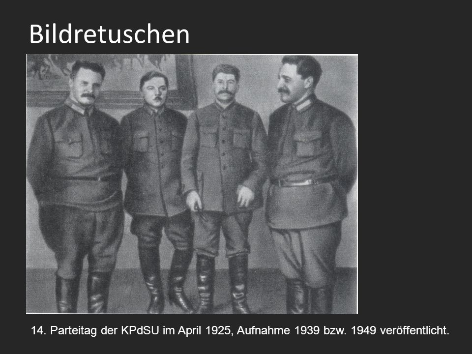 Bildretuschen 14. Parteitag der KPdSU im April 1925, Aufnahme 1939 bzw. 1949 veröffentlicht.