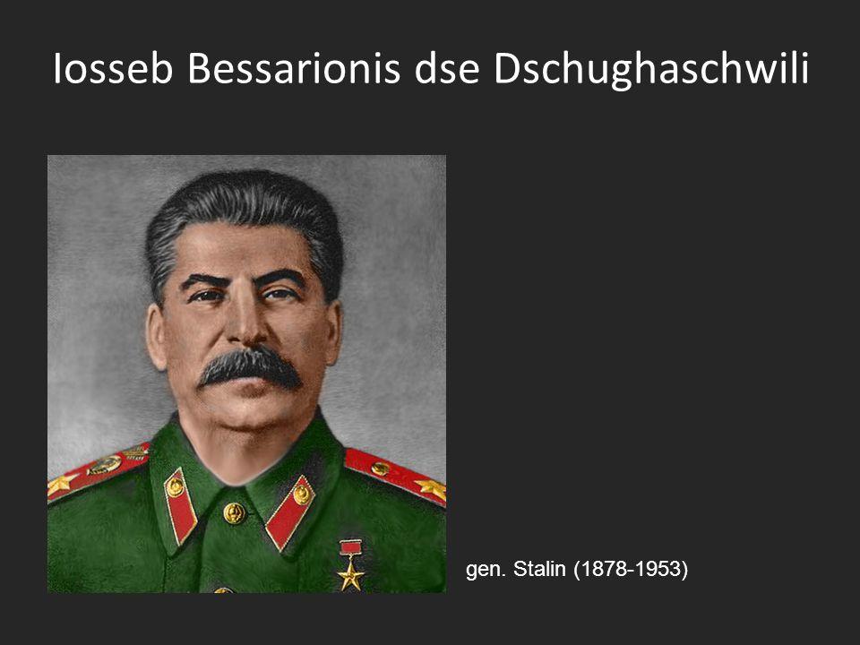 Iosseb Bessarionis dse Dschughaschwili gen. Stalin (1878-1953)