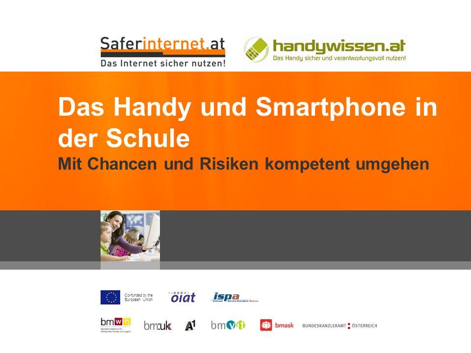 Co-funded by the European Union Das Handy und Smartphone in der Schule Mit Chancen und Risiken kompetent umgehen