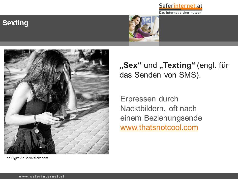 Sexting Erpressen durch Nacktbildern, oft nach einem Beziehungsende www.thatsnotcool.com w w w. s a f e r i n t e r n e t. a t cc DigitalArtBerlin/fli