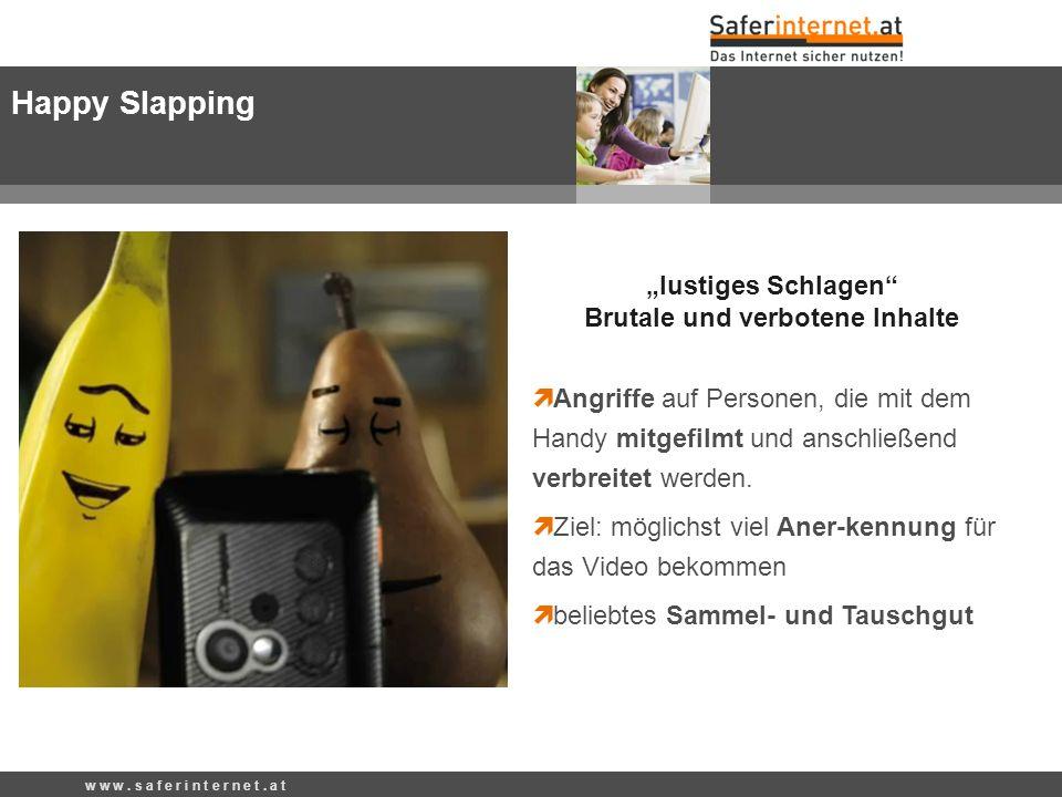 Happy Slapping Angriffe auf Personen, die mit dem Handy mitgefilmt und anschließend verbreitet werden. Ziel: möglichst viel Aner-kennung für das Video