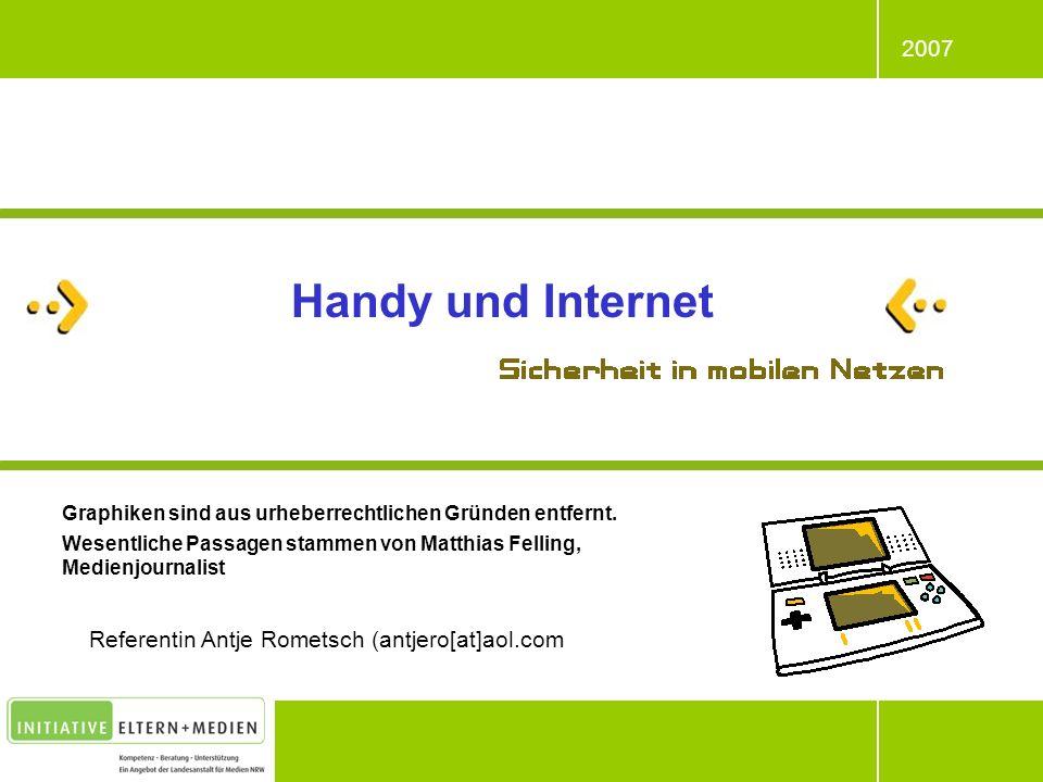 2007 Referentin Antje Rometsch (antjero[at]aol.com Handy und Internet Graphiken sind aus urheberrechtlichen Gründen entfernt. Wesentliche Passagen sta