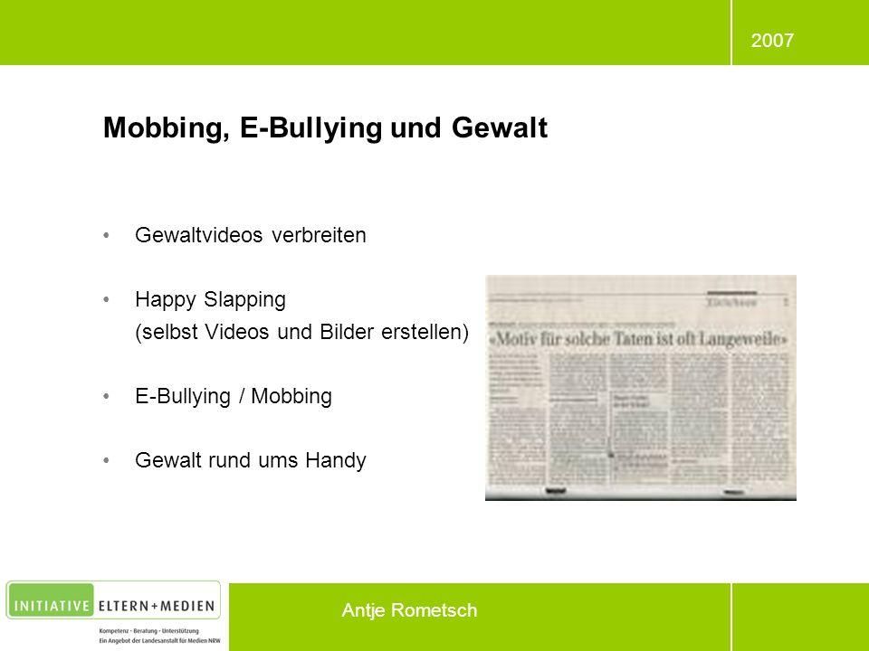 2007 Antje Rometsch Mobbing, E-Bullying und Gewalt Gewaltvideos verbreiten Happy Slapping (selbst Videos und Bilder erstellen) E-Bullying / Mobbing Ge