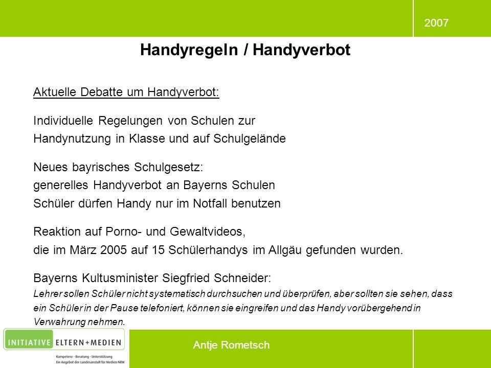 2007 Antje Rometsch Handyregeln / Handyverbot Aktuelle Debatte um Handyverbot: Individuelle Regelungen von Schulen zur Handynutzung in Klasse und auf