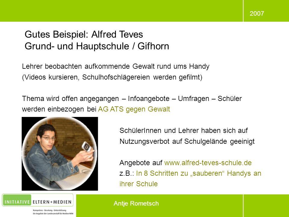 2007 Antje Rometsch Gutes Beispiel: Alfred Teves Grund- und Hauptschule / Gifhorn Lehrer beobachten aufkommende Gewalt rund ums Handy (Videos kursiere