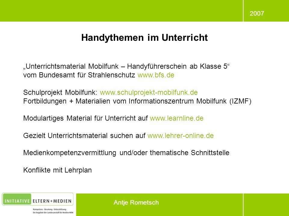 2007 Antje Rometsch Handythemen im Unterricht Unterrichtsmaterial Mobilfunk – Handyführerschein ab Klasse 5 vom Bundesamt für Strahlenschutz www.bfs.d