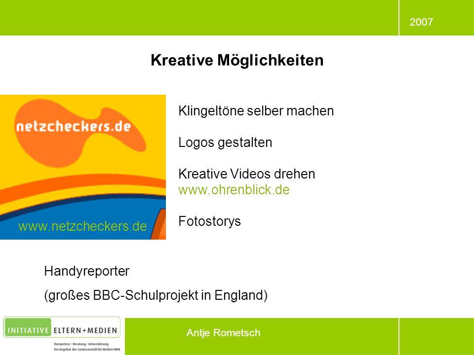 2007 Antje Rometsch Kreative Möglichkeiten Klingeltöne selber machen Logos gestalten Kreative Videos drehen www.ohrenblick.de Fotostorys www.netzcheck