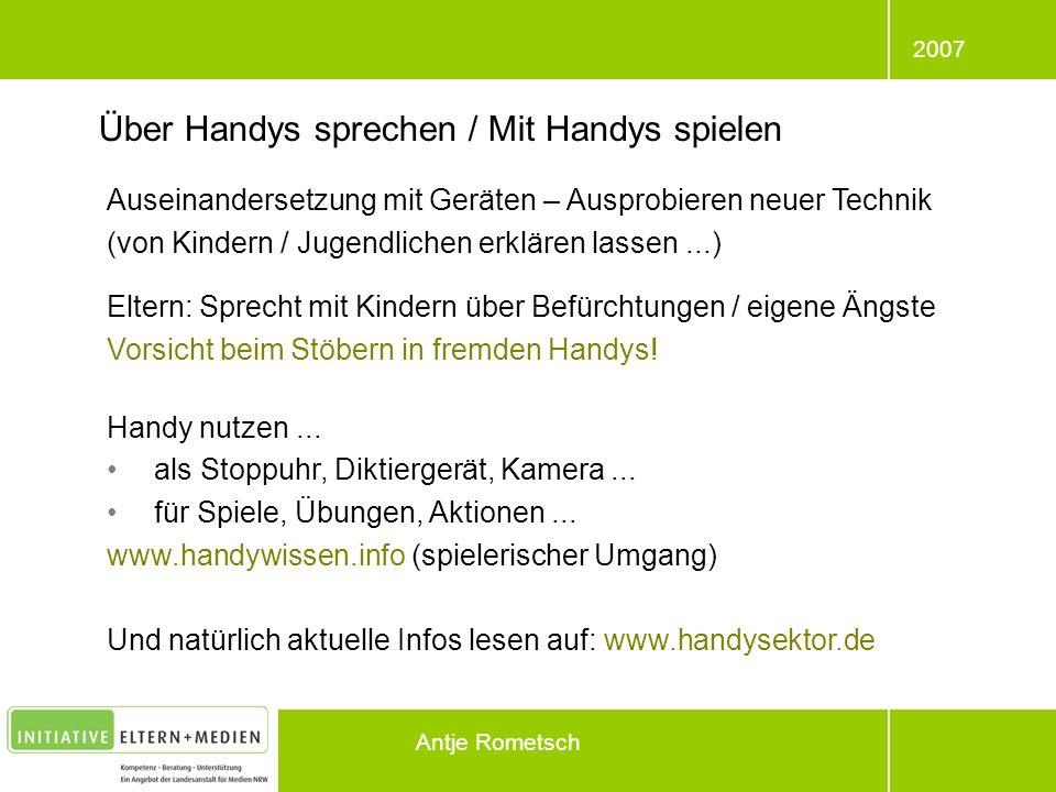 2007 Antje Rometsch Über Handys sprechen / Mit Handys spielen Auseinandersetzung mit Geräten – Ausprobieren neuer Technik (von Kindern / Jugendlichen