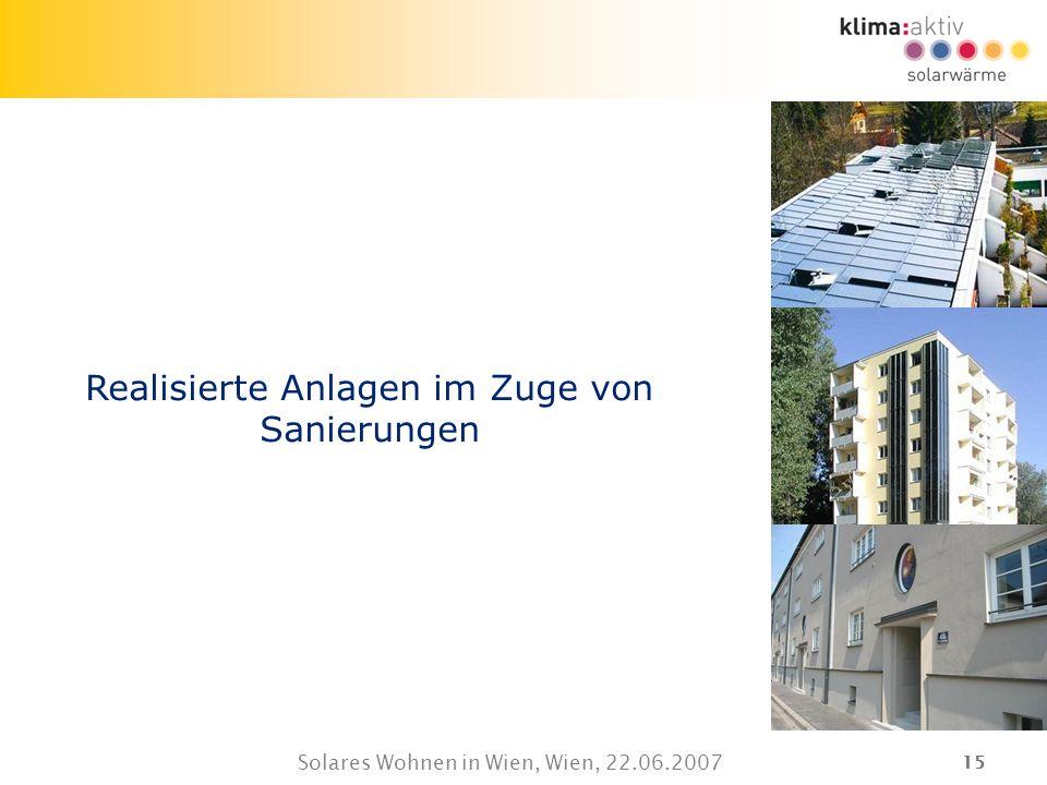 15 Solares Wohnen in Wien, Wien, 22.06.2007 Realisierte Anlagen im Zuge von Sanierungen