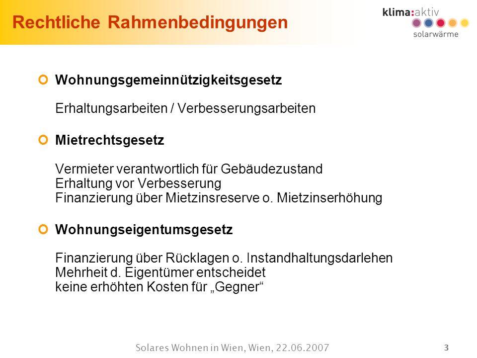 33 Solares Wohnen in Wien, Wien, 22.06.2007 Rechtliche Rahmenbedingungen Wohnungsgemeinnützigkeitsgesetz Erhaltungsarbeiten / Verbesserungsarbeiten Mi