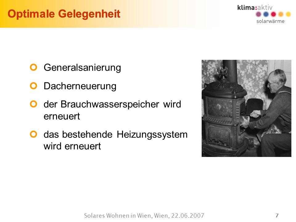 77 Solares Wohnen in Wien, Wien, 22.06.2007 Generalsanierung Dacherneuerung der Brauchwasserspeicher wird erneuert das bestehende Heizungssystem wird