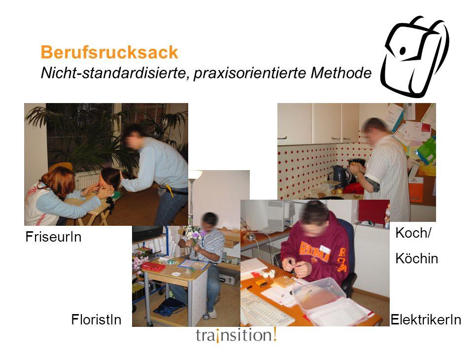 Berufsrucksack Nicht-standardisierte, praxisorientierte Methode FriseurIn Koch/ Köchin FloristIn ElektrikerIn