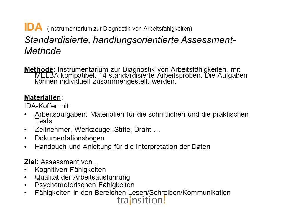 IDA (Instrumentarium zur Diagnostik von Arbeitsfähigkeiten) Standardisierte, handlungsorientierte Assessment- Methode Methode: Instrumentarium zur Dia